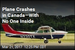 Plane Crashes in Canada —With No One Inside