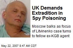 UK Demands Extradition in Spy Poisoning