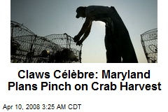 Claws Célèbre: Maryland Plans Pinch on Crab Harvest