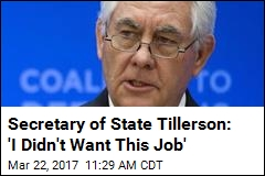 Tillerson: I Didn't Want Job, but My Wife Convinced Me
