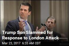 Trump Son Slammed for Response to London Attack