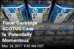 SCOTUS Fight on Toner Cartridges May Hit Your Wallet