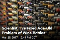 Scientist: I've Fixed Age-Old Problem of Wine Bottles