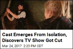 Cast Emerges From Isolation, Discovers TV Show Got Cut