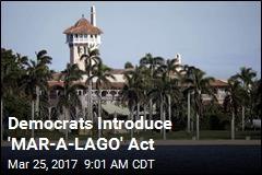 Democrats Introduce 'MAR-A-LAGO' Act