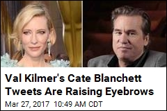 Val Kilmer Tweets About Cate Blanchett ... for Days