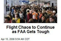 Flight Chaos to Continue as FAA Gets Tough