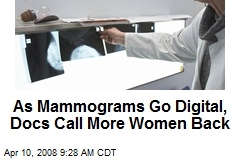 As Mammograms Go Digital, Docs Call More Women Back