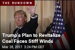 Trump's Plan to Revitalize Coal Faces Stiff Winds