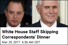 White House Staff Skipping Correspondents' Dinner