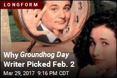 Why Groundhog Day Writer Picked Feb. 2