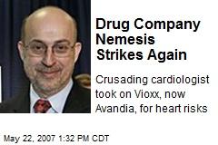 Drug Company Nemesis Strikes Again