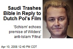 Saudi Trashes Bible in Reply to Dutch Pol's Film