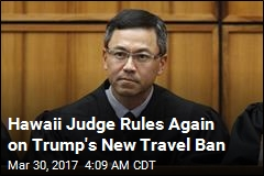Judge Extends Order Blocking Trump Travel Ban