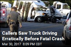 Callers Saw Truck Driving Erratically Before Fatal Crash