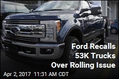 Ford Recalls 53K Trucks Over Rolling Issue
