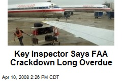 Key Inspector Says FAA Crackdown Long Overdue