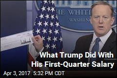 What Trump Did With His First Quarter Salary