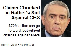 Claims Chucked in Rather's Suit Against CBS