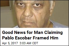 Good News for Man Claiming Pablo Escobar Framed Him