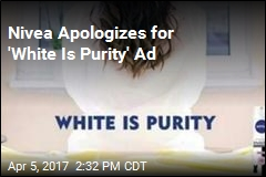 Nivea Apologizes for 'White Is Purity' Ad