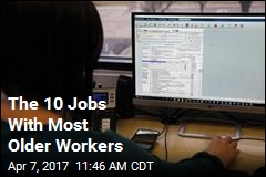 The 10 Jobs With Most Older Workers