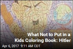 What Not to Put in a Kids Coloring Book: Hitler