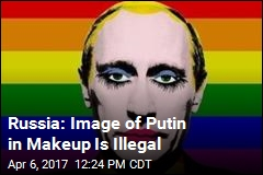 Russia: Image of Putin in Makeup Is Illegal