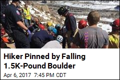 Hiker Pinned by Falling 1.5K-Pound Boulder