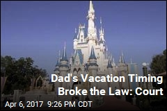 Disney World Vacation Lands Dad in UK's Highest Court