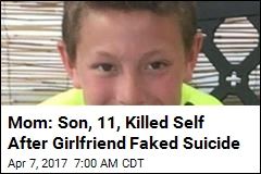 Mom: Son, 11, Killed Self After Girlfriend Faked Suicide
