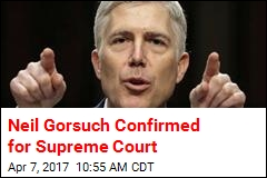 Neil Gorsuch Confirmed for Supreme Court