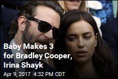 Bradley Cooper, Irina Shayk Welcome Baby