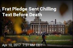 Frat Pledge Sent Final Text Before Death