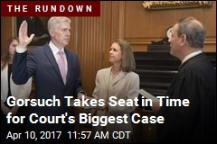 Gorsuch Takes Seat in Time for Court's Biggest Case