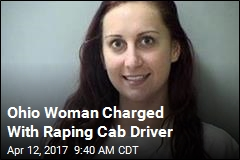 Ohio Woman Charged With Raping Cab Driver