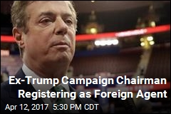 Manafort Registering as Foreign Agent