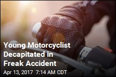 Young Motorcyclist Decapitated in Freak Accident