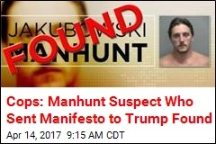Cops: Manhunt Suspect Who Sent Manifesto to Trump Found