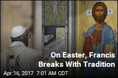 On Easter, Francis Breaks With Tradition