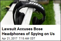 Lawsuit Accuses Bose Headphones of Spying on Us