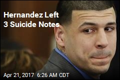 Hernandez Left 3 Suicide Notes