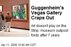 Guggenheim's Vegas Gallery Craps Out