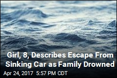 Girl, 8, Describes Escape From Sinking Car as Family Drowned