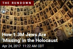 How 1.3M Jews Are 'Missing' in the Holocaust