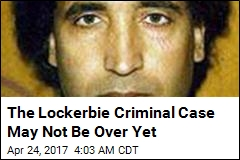 The Lockerbie Criminal Case May Not Be Over Yet