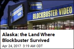 Alaska: the Land Where Blockbuster Survived