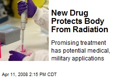 New Drug Protects Body From Radiation