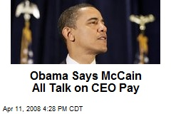 Obama Says McCain All Talk on CEO Pay