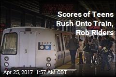 Up to 60 Teens Swarm Bay Area Train, Rob Riders